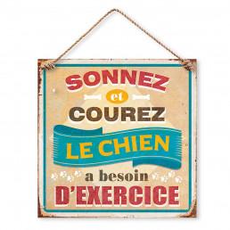 Plaque Métallique Sonnez et Courez le Chien a Besoin d'Exercice
